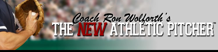 Coach Ron Wolforth's New Athletic Pitcher